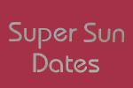 Super Sun Dates